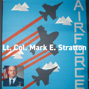 Air Force mural at Combined Arms. Lt. Col. Mark E. Stratton. Memorial Day 2019.